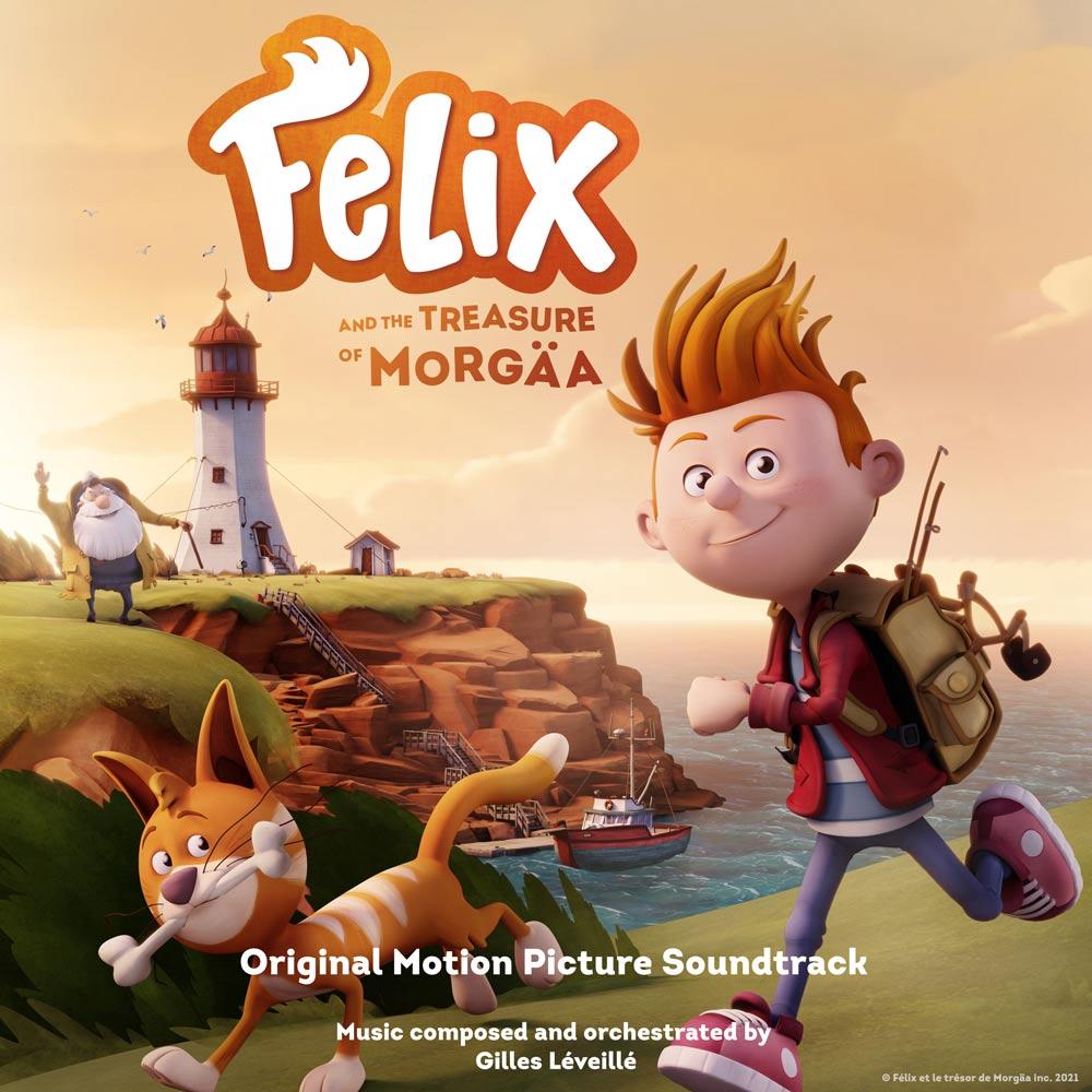 Felix and the Treasure of Morgäa : Original Motion Picture Soundtrack by Gilles Léveillé